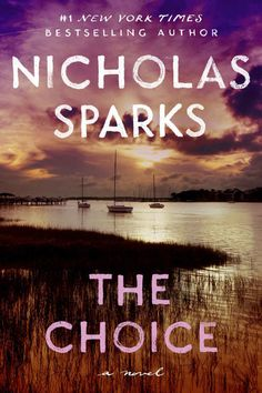 Cool Books, I Love Books, Books To Read, My Books, Nicholas Sparks Books, The Choice Nicholas Sparks, Nickolas Sparks, Sunset Quotes, Thriller Books