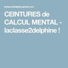 CEINTURES de CALCUL MENTAL - laclasse2delphine !