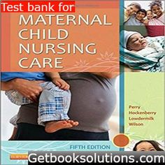 Test Bank for Maternal Child Nursing Care 5th Edition by Perry Hockenberry