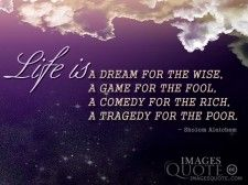 Life is a dream game comedy tragedy - Life Quote