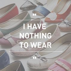 what i always feel when open my closet  #OdetteShoes #OdetteQuotes