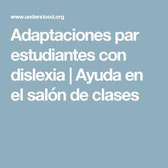 Adaptaciones par estudiantes con dislexia | Ayuda en el salón de clases