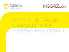 Lotte Scholarship Foundation 2016 Beasiswa Mahasiswa UI