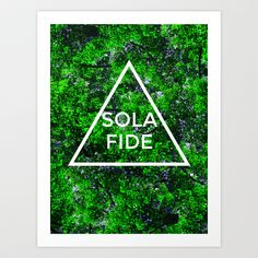 THE FIVE SOLAS: SOLA FIDE Art