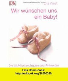 Wir w�nschen uns ein Baby! (9783831012435) Zita West , ISBN-10: 3831012431  , ISBN-13: 978-3831012435 ,  , tutorials , pdf , ebook , torrent , downloads , rapidshare , filesonic , hotfile , megaupload , fileserve