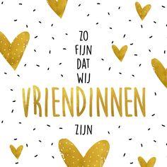 Happy Friendship, Friend Friendship, Dutch Quotes, Bff, Emoticon, Compliments, Best Friends, Happy Birthday, Thankful