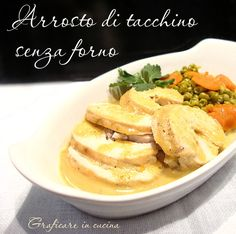 Arrosto di tacchino senza forno http://blog.giallozafferano.it/graficareincucina/arrosto-di-tacchino-senza-forno/