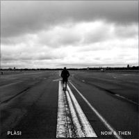 Who we are: Now & Then - EP by Plàsi