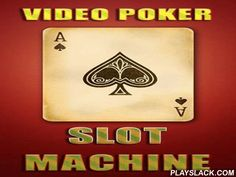 Video Poker: Slot Machine  Android Game - playslack.com , experiment your fortune placing bets and competing  a different slot machine with competing  cards on them. This game for Android combines standard poker and a slot machine. Place bets and tap the button to turn 5 reels. Watch cards make one of many winning collections. Joker can regenerate any paper you need. strive to multiply your winnings and threat competing  one of sorb bonus mini-games.