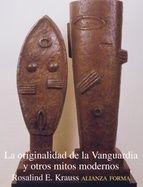 la originalidad de la vanguardia y otros mitos modernos-rosalind e. krauss-9788420671352