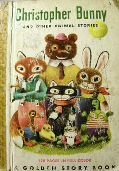 Christopher Bunny and Other Animal Stories (A Golden Story Book) by Jane Werner Watson et al., http://www.amazon.com/dp/B0007FW8J4/ref=cm_sw_r_pi_dp_pWKmtb1Y33EYA