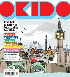 OKIDO 21 LONDON  Arts and Science magazine OKIDO This issue is all about London