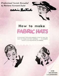 Vintage hat making instructions!