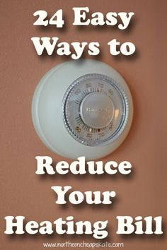 Don't let winter suck all the energy out of your budget! Check out this list of 24 easy ways to reduce your heating bill.