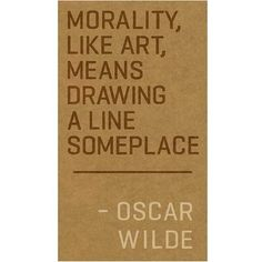 Wisdom Sayings & Quotes QUOTATION - Image : Quotes Of the day - Description Oscar Wilde on Morality Sharing is Caring - Don't forget to share this quote The Words, Cool Words, Great Quotes, Quotes To Live By, Inspirational Quotes, Motivational Quotes, Words Quotes, Me Quotes, Sayings