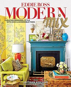 Eddie Ross' Design Book Modern Mix- Curating Personal Style with Chic and Accessible Finds. One of the best design books I have seen. Best Design Books, Learn Interior Design, Buch Design, Thing 1, Design Blog, Cafe Design, Design Trends, Design Ideas, Coffee Table Books
