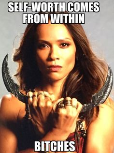 Because she's awesome, and for when I need to be reminded that I'm awesome too - Mazikeen from Lucifer