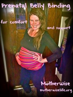 Belly Binding for Prenatal Comfort and Postpartum Healing - Mothering Community Could Be A BINDING Doula Belly Binding, Pregnancy Labor, Pregnancy Belly, Pregnancy Health, Postpartum Belly, Birth Doula, Natural Parenting, Baby Wearing, Breastfeeding