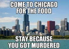 The truth about visiting Chicago.