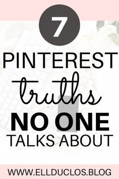 7 Pinterest truths that no one talks about. How to get the BEST results from Pinterest #pinterestmarketing #marketingconsultant #marketing