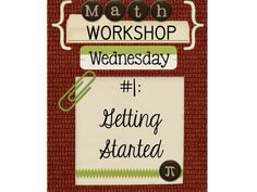 Middle School Math Rules!: Workshop Wednesday #1-Getting Started