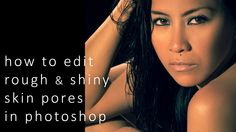 Photoshop tutorial on how to edit rough skin and mattify shiny skin patches