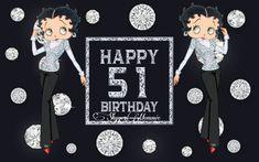 Happy 51st BirthDay, Betty Boop Happy 51st Birthday Betty Boop Birthday, Happy, Ser Feliz, Being Happy