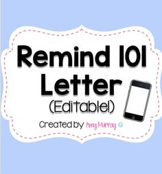 Do you use Remind 101 to communicate with parents?  Here is a sample letter you can send home to clearly explain to parents how to sign up to use the app. You will need PowerPoint to edit this document.  I used the font KG Miss Kindergarten which you can download free for personal use here.