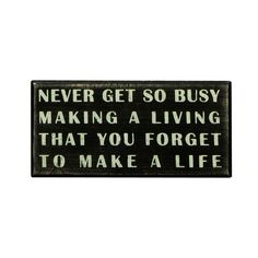 Check out the deal on Never Get So Busy Wooden Box Sign at The Paper Store
