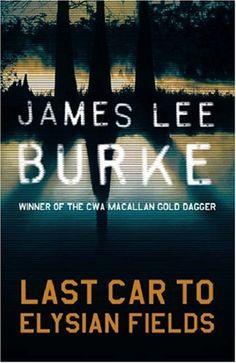 James Lee Burke - 'Last Car To Elysian Fields' (2003)