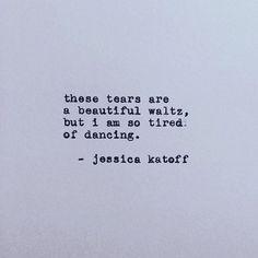 Tears #poem #poetry #poets #writers #writing #creativewriting #wordporn #quote #quotes #qotd #quoteoftheday #writersofinstagram #poetsofig #poetsofinstagram #poetrycommunity #typewriter #jessicakatoff #sadquotes #depressionquotes
