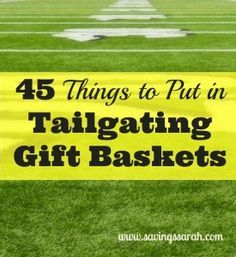 Can you feel the excitement in the air. 45 Things to Put in Tailgating Gift Baskets. Great for sports fan.