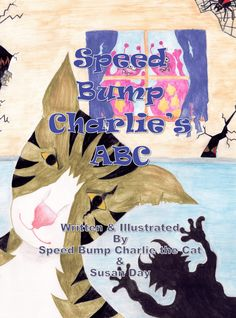 Speed Bump Charlie's ABC by Susan Day (the Brave)