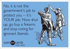(I do sometimes vote in favor of liberals, but I like to think that they're not the ignorant ones. Pro Gun, As The World Turns, Raised Right, Little Bit, Dont Tread On Me, Thing 1, Political Views, Political Topics, God Bless America