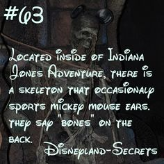 A skeleton inside of Indiana Jones wears a classic pair of Mickey Mouse ears occasionally. (Image credit Disneyland_Secrets)