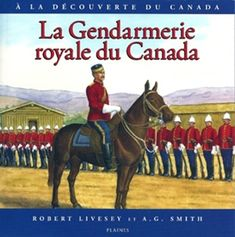 Donna Ward, Northwoods Press - Author and Publisher of Canadian History and Geography books for Homeschooling in Canada. Sam Steele, Canadian Prairies, Discover Canada, Album Jeunesse, Northwest Territories, Canadian History, Book Projects, Too Cool For School, French Language