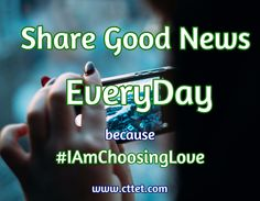 Develop the habit of sharing good news everyday! #IAmChoosingLove @Joan_Kappes