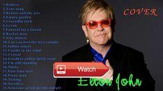 Elton John Greatest Hits 17 The very Best of Elton John Full Live 17  Elton John Greatest Hits 17 Best of Elton John Full Live 17
