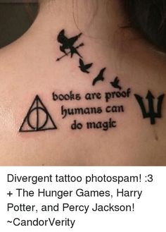 Books Are Proof Humans Can Do Magic Divergent Tattoo Photospam! 3 + the Hunger Games Harry Potter and Percy Jackson! Divergent Tattoo, Divergent Memes, Badass Tattoos, Cute Tattoos, Tatoos, Awesome Tattoos, Harry Potter Tattoos, Harry Potter Jokes, Tatuagem Percy Jackson