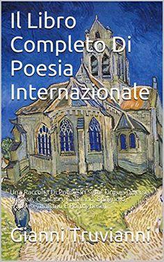 Il Libro Completo Di Poesia Internazionale: Una Raccolta ... https://www.amazon.fr/dp/B00WOLVE6W/ref=cm_sw_r_pi_dp_x_MzP5xb0QZEG7X
