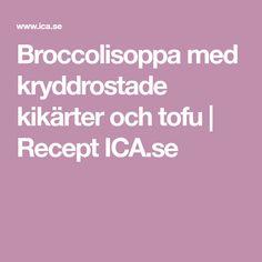 Broccolisoppa med kryddrostade kikärter och tofu   Recept ICA.se