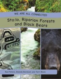 We Are All Connected: Sto:lo, Riparian Forests and Black Bears, 2017) - Indigenous & First Nations Kids Books - Strong Nations
