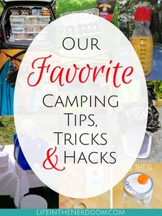 These are our favorite tips, tricks and hacks for saving time, money and sanity on your next camping trip! #campingtips #campinghacks