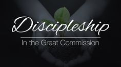 Discipleship in the Great Commission - 119 Ministries 119 Ministries, Ministry, Believe, Messages, Teaching, Lost, Texting, Education, Text Posts