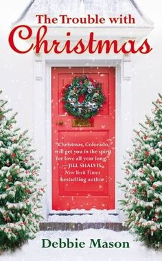 Roberta's Dreamworld: Book review: The Trouble With Christmas by Debbie Mason
