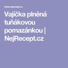 Vajíčka plněná tuňákovou pomazánkou | NejRecept.cz