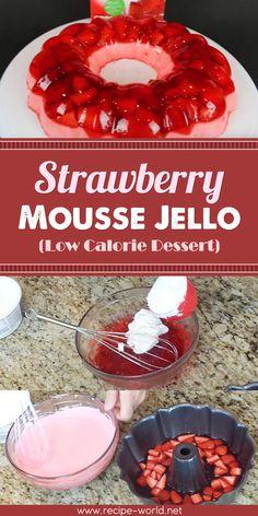 Low calorie recipes 285486063866830955 - Recipe World Strawberry Mousse Jello Low Calorie Dessert – Recipe World Source by margaretpina Jello Deserts, Jello Dessert Recipes, Gelatin Recipes, Jello With Fruit, Strawberry Jello Mold Recipe, Recipes With Jello, Jello With Cool Whip, Strawberry Mousse Cake, Low Calorie Desserts