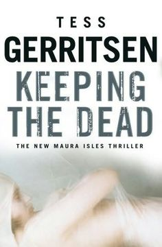 Tess Gerritsen - Rizzoli & Isles #7 - The Keepsake (aka Keeping the Dead)