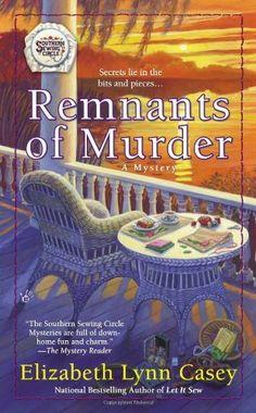 Remnants of Murder (Southern Sewing Circle Mystery) by Elizabeth Lynn Casey, http://www.amazon.com/dp/0425257843/ref=cm_sw_r_pi_dp_FTLAvb0VKDA3J
