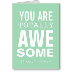 You're Awesome - Mint Birthday Card